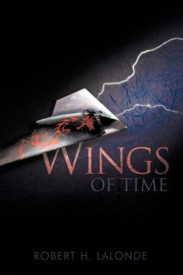 Wings of Time  by  Robert H. LaLonde