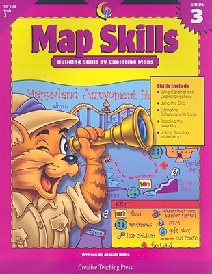 Map Skills, Grade 3: Meeting Map Skill Standards with Exploratory Experiences Alaska Hults