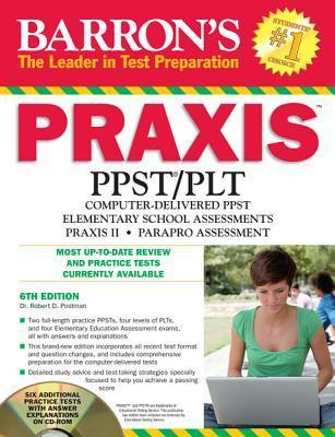 Barrons Praxis PPST/PLT [With CDROM]  by  Robert D. Postman