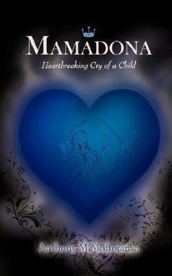 Mamadona: Heartbreaking Cry Of A Child  by  Anthony Mary Mofunanya