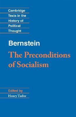 Bernstein: The Preconditions of Socialism  by  Eduard Bernstein