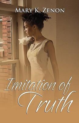 Imitation of Truth  by  Mary K Zenon