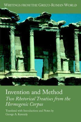 Invention And Method: Two Rhetorical Treatises from the Hermogenic Corpus  by  Hermogenes