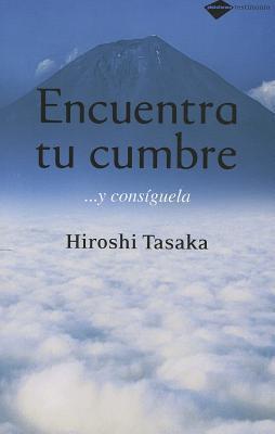 Encuentra tu cumbre: ...y consíguela  by  Hiroshi Tasaka