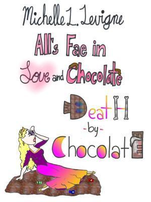 Death  by  Chocolate (Alls Fae in Love and Chocolate #4) by Michelle L. Levigne