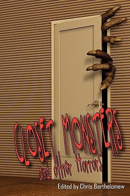 Closet Monsters and Other Horrors  by  Chris Bartholomew