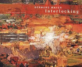 Gerhard Mayer: Interlocking  by  Gerhard Mayer