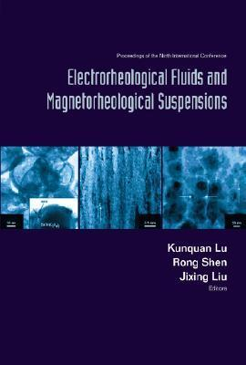Electrorheological Fluids and Magnetorheological Suspensions (Ermr 2004) - Proceedings of the Ninth International Conference  by  Kunquan Lu