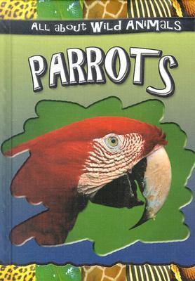 Parrots  by  Gareth Stevens Publishing