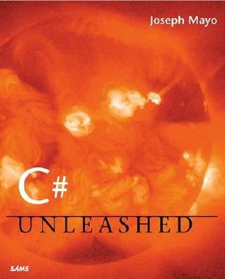 C# Unleashed Joseph Mayo