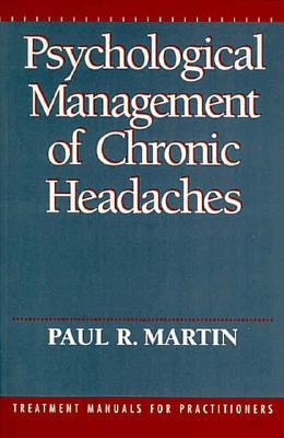 Psychological Management of Chronic Headaches Paul R. Martin