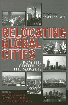Relocating Global Cities: From the Center to the Margins M. Amen