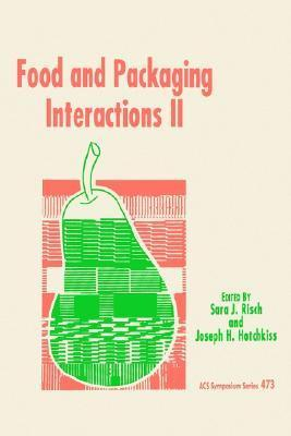 Food and Packaging Interactions II Sara J. Risch