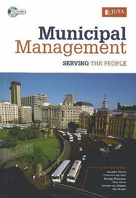 Municipal Management: Serving The People  by  Annelise Venter