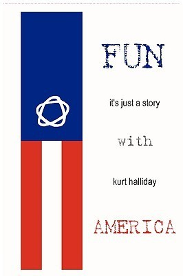 Fun with America  by  Kurt Halliday