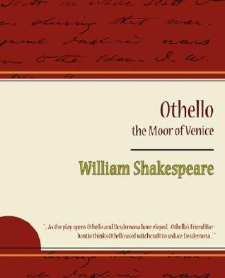 Othello - The Moor of Venice William Shakespeare