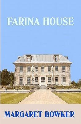 Farina House Margaret Bowker