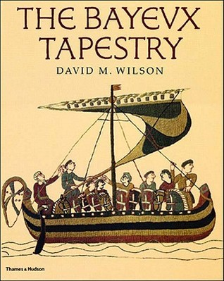The Bayeux Tapestry  by  David M.     Wilson