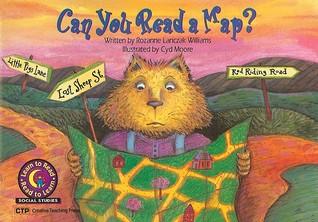 Can You Read a Map? Rozanne Lanczak Williams