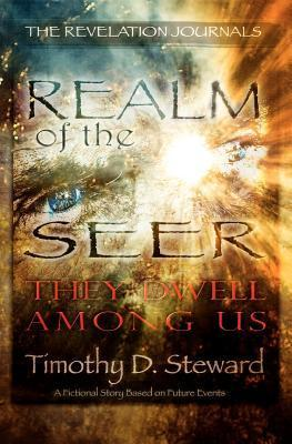 Realm of the Seer: They Dwell Among Us Timothy D. Steward