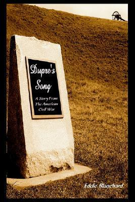 Dupres Song: A Story from the American Civil War Eddie Blanchard