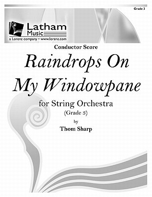 Raindrops on My Windowpane for String Orchestra - Score Thom Sharp