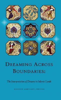 Dreaming Across Boundaries: The Interpretation of Dreams in Islamic Lands Louise Marlow
