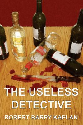 The Useless Detective  by  Robert Barry Kaplan