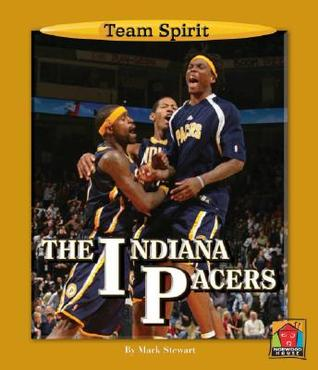 The Indiana Pacers  by  Mark Stewart