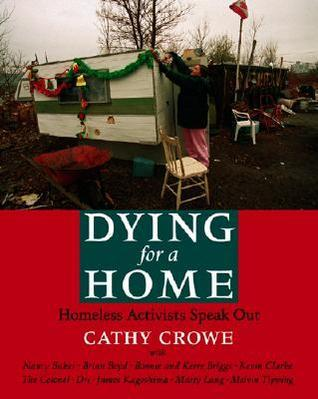 Dying for a Home: Homeless Activists Speak Out Cathy Crowe