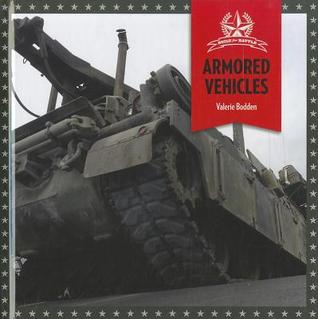 Armored Vehicles  by  Valerie Bodden
