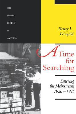 A Time for Searching: Entering the Mainstream, 1920-1945  by  Henry L. Feingold