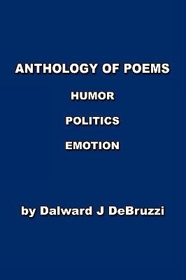 Anthology of Poems  by  Dalward J Debruzzi