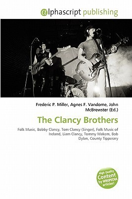 The Clancy Brothers Frederic P.  Miller