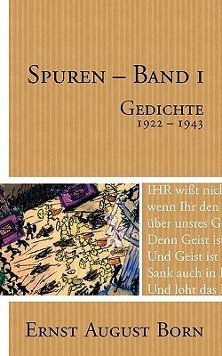 Spuren Band 1: Gedichte 1922-1943  by  Ernst August Born