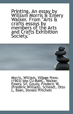 Printing. An Essay from Arts & Crafts Essays Morris William