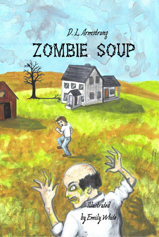 Zombie Soup  by  D.L. Armstrong