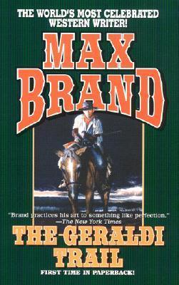 The Geraldi Trail Max Brand