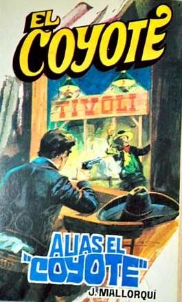 Alias El Coyote (El Coyote, #120)  by  J. Mallorquí