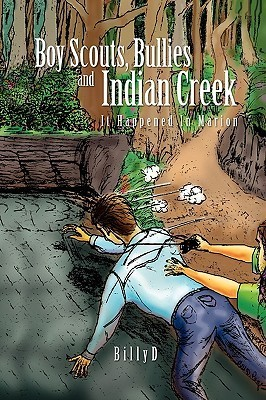 Boy Scouts, Bullies and Indian Creek Billyd
