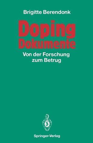 Doping Dokumente: Von Der Forschung Zum Betrug  by  Brigitte Berendonk
