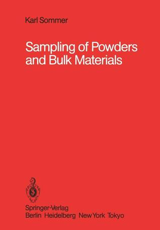 Sampling of Powders and Bulk Materials Karl Sommer