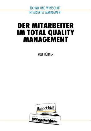 Der Mitarbeiter Im Total Quality Management  by  Rolf Bühner
