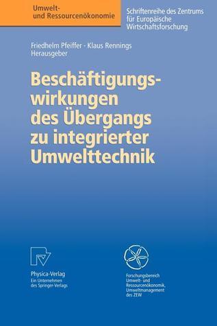 Beschaftigungswirkungen Des Ubergangs Zu Integrierter Umwelttechnik Friedhelm Pfeiffer