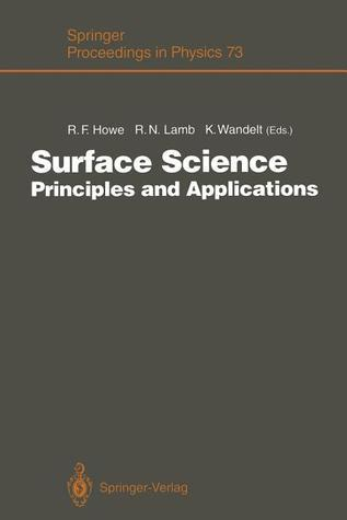 Surface Science: Principles and Applications Russell F. Howe