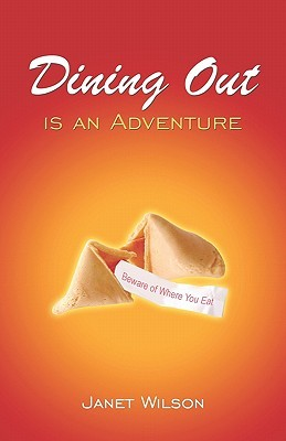 Dining Out Is an Adventure  by  Janet Wilson