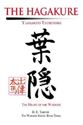 The Hagakure: Yamamoto Tsunetomo  by  Tsunetomo Yamamoto