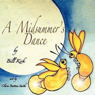 A Midsummers Dance Bill Kirk