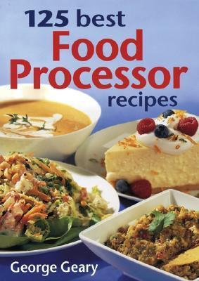 125 Best Food Processor Recipes  by  George Geary