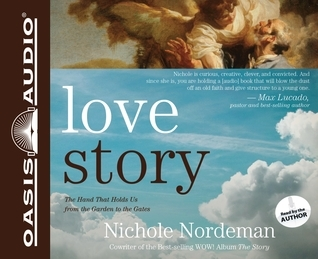 Love Story: Falling Apart in Perfect Condition, Restored God, Perfectly Loved by Nichole Nordeman